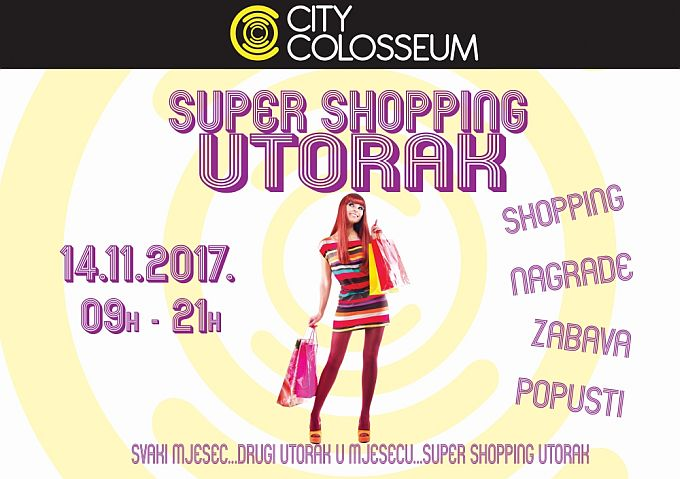 SUPER SHOPPING UTORAK 14.11. U CITY COLOSSEUMU