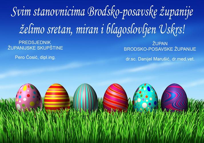 Uskrsnu čestitku građanima uputili su čelnici Brodsko- posavske županije