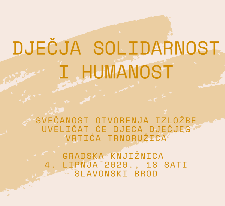 Europe Direct Informacijski centar Slavonski Brod organizira natječaj u likovnom izražavanju DJEČJA SOLIDARNOST I HUMANOST - za djecu s područja Hrvatske